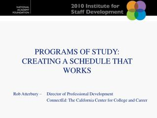 Programs of Study:   Creating a Schedule that Works