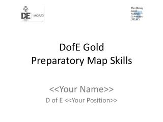 DofE Gold  Preparatory Map Skills