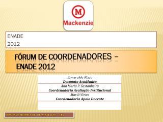 Fórum de Coordenadores – Enade  2012