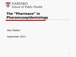 "The ""Pharmaco"" in Pharamcoepidemiology"