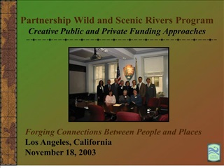 Partnership Wild and Scenic Rivers Program Creative Public and Private Funding Approaches