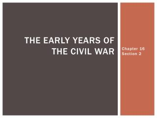 The Early years of the Civil War