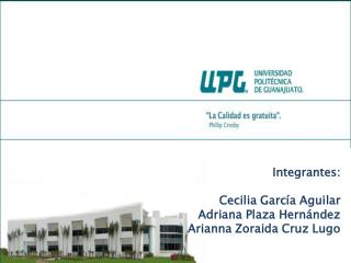 Integrantes: Cecilia García Aguilar Adriana Plaza Hernández Arianna  Zoraida Cruz Lugo