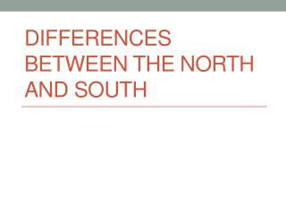 Differences Between the North and South