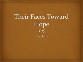 Their Faces Toward Hope