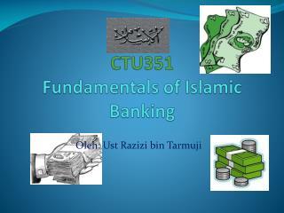 CTU351 Fundamentals of Islamic Banking