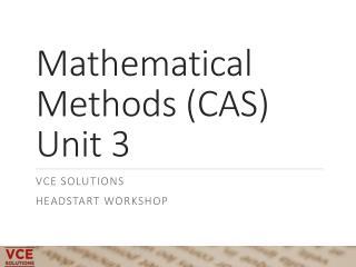 Mathematical Methods (CAS) Unit 3