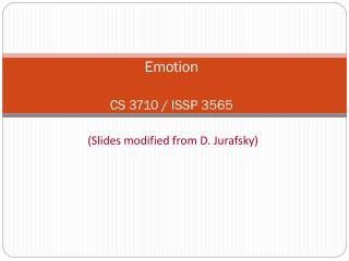 Emotion CS 3710 / ISSP 3565