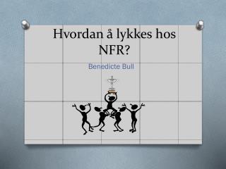 Hvordan å lykkes hos NFR?
