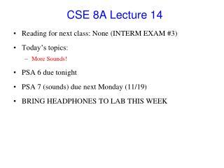 CSE 8A Lecture  14