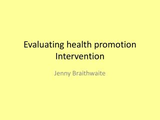 Evaluating health promotion Intervention