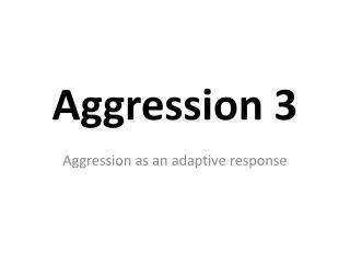 Aggression 3