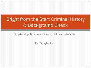 Bright from the Start Criminal History & Background Check