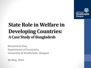 State Role in Welfare  in Developing Countries: A Case Study of Bangladesh