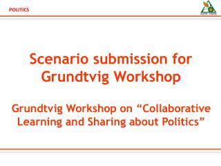 Scenario submission for  Grundtvig  Workshop