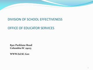DIVISION OF SCHOOL EFFECTIVENESS OFFICE OF EDUCATOR SERVICES