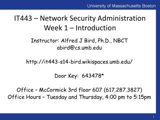 IT443 – Network Security Administration Week 1  –  Introduction