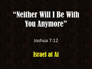 �Neither Will I Be With You Anymore�