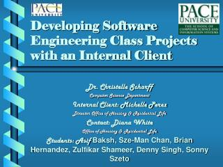 Developing Software Engineering Class Projects with an Internal ...