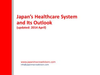 Japan's Healthcare System and Its Outlook (updated: 2014 April)