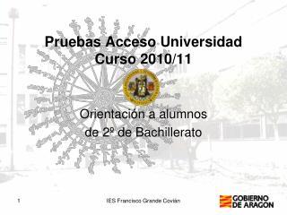 Pruebas Acceso Universidad Curso  2010/11