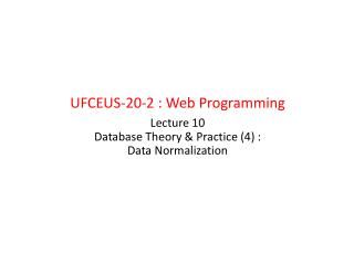 Lecture  10 Database Theory & Practice  (4)  : Data  Normalization