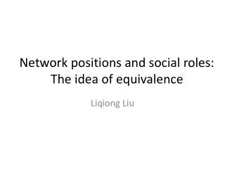 Network positions and social roles: The idea of equivalence