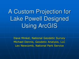 A Custom Projection for Lake Powell Designed Using  ArcGIS