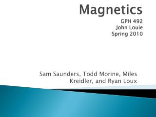 Magnetics GPH 492 John Louie Spring 2010