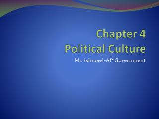 Chapter 4 Political Culture