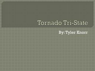 Tornado Tri-State