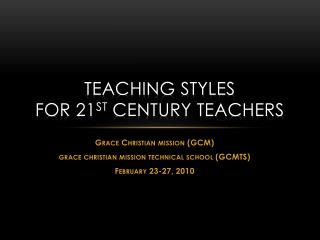 teaching  styles for 21 st  century teachers