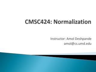CMSC424:  Normalization