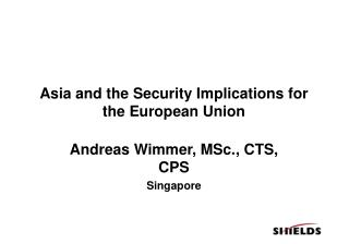 Asia and the Security Implications for the European Union