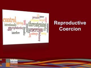 Reproductive Coercion