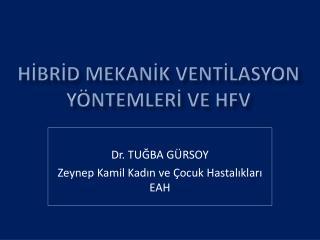 HİBRİD MEKANİK VENTİLASYON YÖNTEMLERİ VE HFV