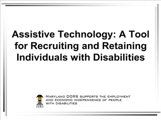 Assistive Technology: A Tool for Recruiting and Retaining Individuals with Disabilities
