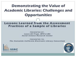 Demonstrating  the Value of Academic  Libraries: Challenges and Opportunities