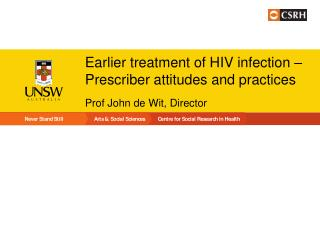Earlier treatment of HIV infection –Prescriber attitudes and practices