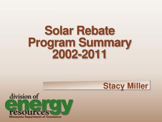 Solar Rebate  Program Summary 2002-2011