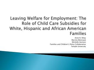 Anne B. Shlay Marsha Weinraub Michelle  Harmon Families and Children's Policy Collaborative