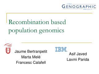 Recombination based population genomics