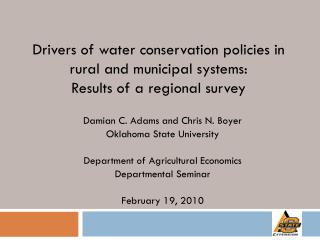 Damian C. Adams and Chris N. Boyer Oklahoma State University Department of Agricultural Economics