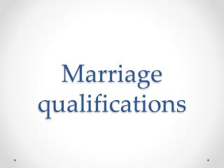 Marriage qualifications