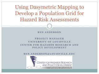 Using  Dasymetric  Mapping to Develop a Population Grid for Hazard Risk Assessments