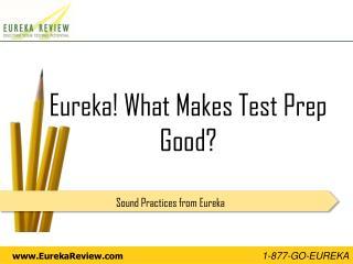 Eureka! What Makes Test Prep Good?