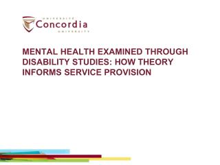 MENTAL HEALTH EXAMINED THROUGH DISABILITY STUDIES: HOW THEORY INFORMS SERVICE PROVISION