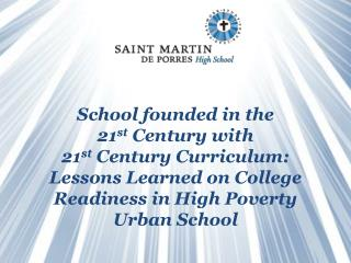 School founded in the  21 st  Century with  21 st  Century Curriculum: