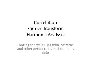 Correlation  Fourier Transform  Harmonic Analysis