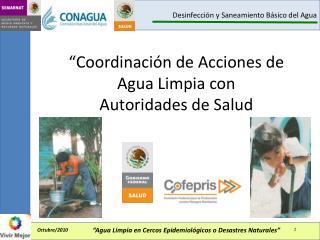 """""""Coordinación de Acciones de  Agua Limpia con  Autoridades de Salud"""